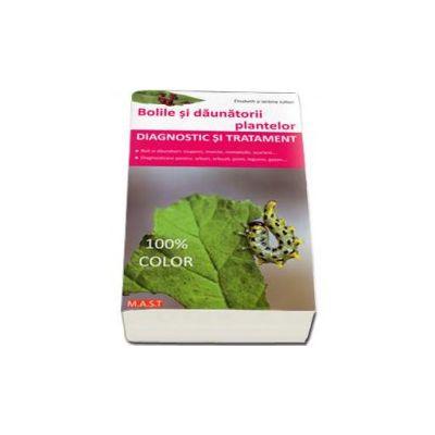 Bolile si daunatorii plantelor - Diagnostic si tratament