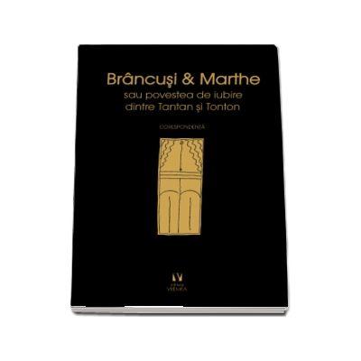 Brancusi si Marthe sau povestea de iubire dintre Tantan si Tonton