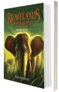 Bravelands - Eroii savaneu. Volumul III: Sange si Os