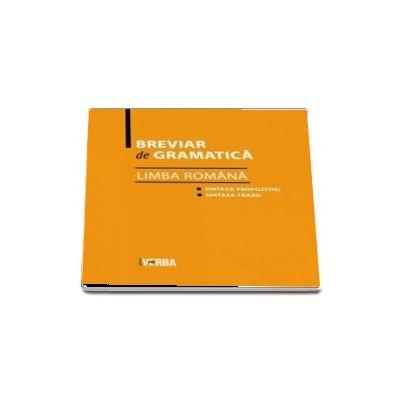 Breviar de gramatica - Limba Romana - Sintaxa propozitiei si Sintaxa frazei