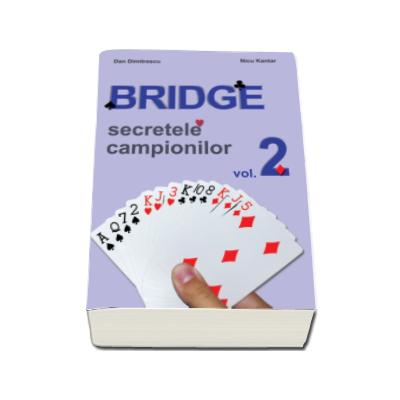 Bridge. Secretele campionilor - Volumul 2