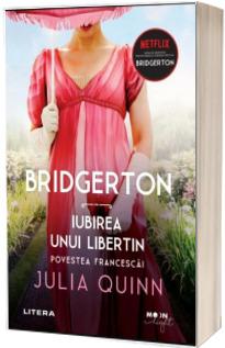 Bridgerton. Iubirea unui libertin. Povestea Francescai. Volumul 6