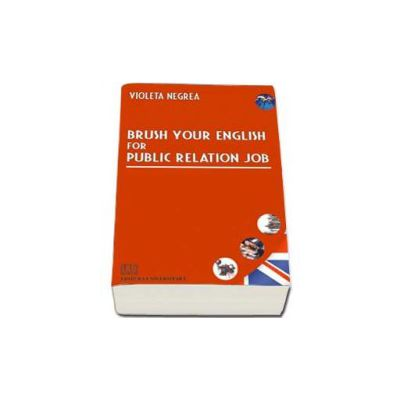 Brush your english for public relation job (Violeta Negrea)