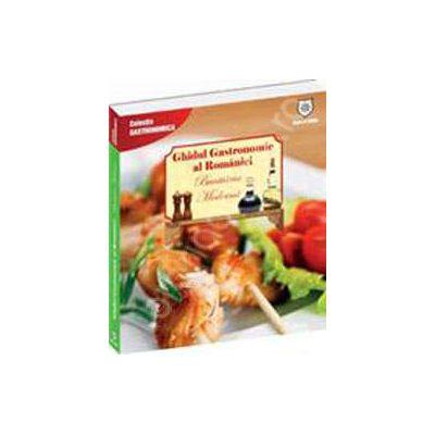 Bucataria moderna - Ghidul gastronomic al Romaniei