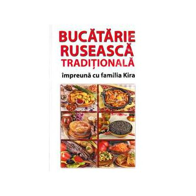 Bucatarie ruseasca traditionala, impreuna cu familia Kira