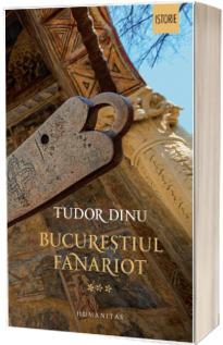 Bucurestiul fanariot, volumul III