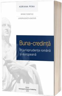 Buna credinta in jurisprudenta romana si europeana