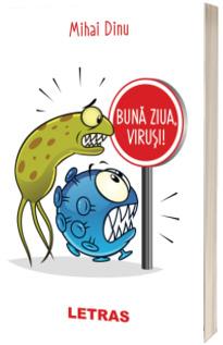 Buna ziua, virusi!