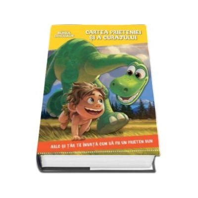 Bunul dinozaur - Cartea prieteniei si a curajului