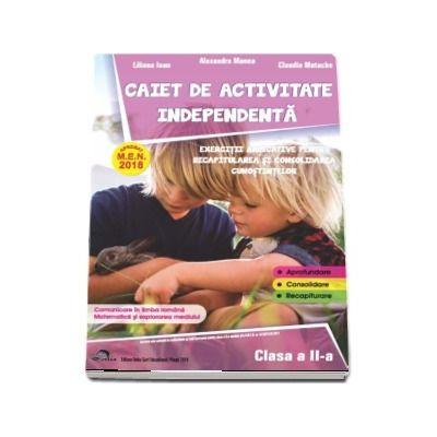 Caiet de activitate independenta, pentru clasa a II-a - Aprobat M.E.N. 2018 - Exercitii aplicative pentru recapitularea si consolidarea cunostintelor