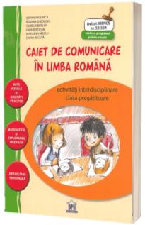 Caiet de comunicare in limba Romana - Clasa pregatitoare - Activitati interdisciplinare