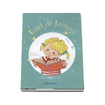 Caiet de lectura pentru clasa a III-a - Silvia Mihai (Editia a 2-a, revizuita 2016)