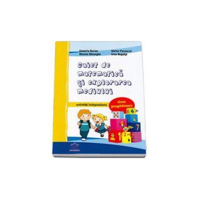 Caiet de matematica si explorarea mediului clasa pregatitoare - Activitati independente (Stefan Pacearca)