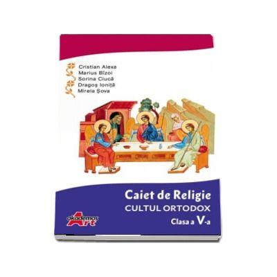 Caiet de Religie. Cultul ortodox. Clasa a V-a - Cristian