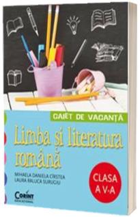Caiet de vacanta - Limba si literatura romana clasa a V-a