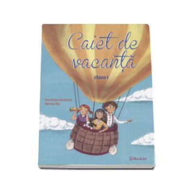 Caiet de vacanta pentru clasa I - Editia a II-a 2016 (Mirela Ilie)