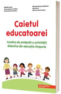 Caietul educatoarei. Condica de evidenta a activitatii didactice din educatia timpurie
