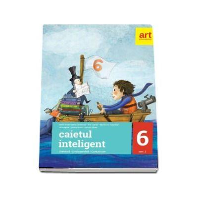 Caietul inteligent, pentru clasa a VI-a, semestrul al II-a. Literatura. Limba romana. Comunicare - Florin Ionita (Editia 2017)