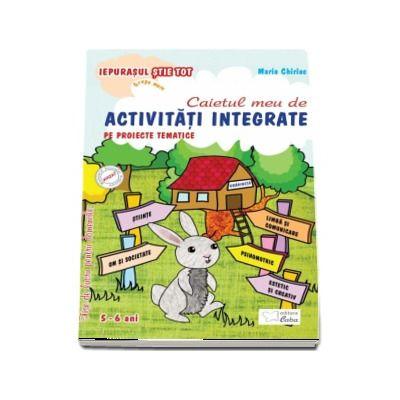 Caietul meu de Activitati integrate pe proiecte tematice 5-6 ani grupa mare (Colectia Iepurasul stie tot)