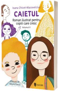 Caietul, roman ilustrat pentru copiii care cresc mari - volumul II