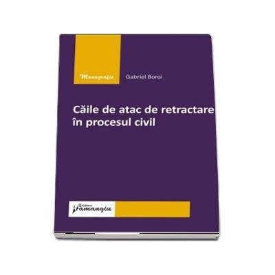 Caile de atac de retractare in procesul civil