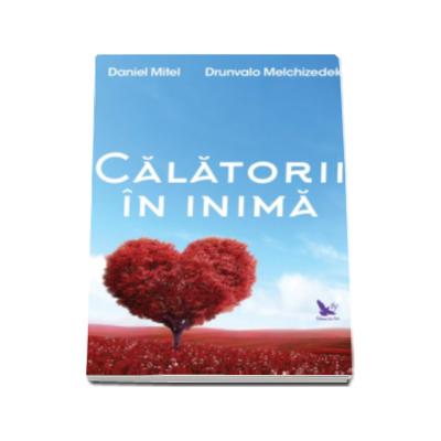 Calatorii in inima - Daniel Mitel