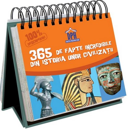 Calendar 365 de fapte incredibile din istoria unor civilizarii (Colectia Sunt imbatabil)