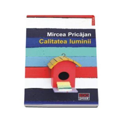 Calitatea luminii - Mircea Pricajan