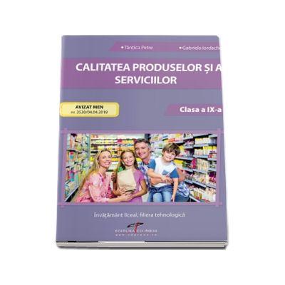 Calitatea produselor si serviciilor, clasa a IX-a - Tantica Petre