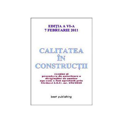 Calitatea in constructii ( editia a VI-a ) actualizata la 7 februarie 2011
