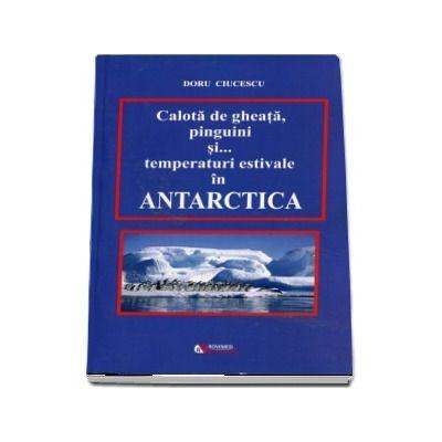 Calota de gheta, pinguini si ... temperatui estimative in Antartica