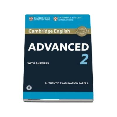 Cambridge English Advanced 2 Student's Book with answers and Audio : Authentic Examination Papers