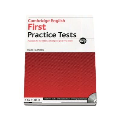 Cambridge English First Practice Tests. Five tests for the 2015 Cambridge English -  With Key and Audio CD Pack