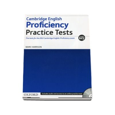 Cambridge English - Proficiency - Practice Tests. Five tests for the 2013 Cambridge English: Proficiency exam - With Key and Audio CD Pack
