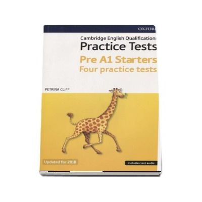 Cambridge English Qualifications Practice Tests, Pre A1 Starters Four practice tests - Updated for 2018 (Includes test audio)