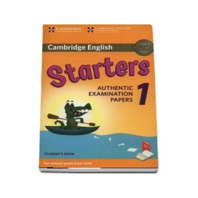 Cambridge English Starters 1 for Revised Exam from 2018 Student's Book : Authentic Examination Papers