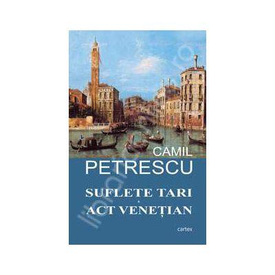 Camil Petrescu, Teatru - Suflete tari. Act venetian