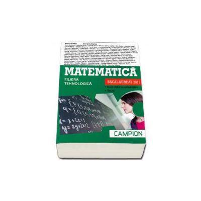 Matematica bacalaureat 2015, Filiera tehnologica. Exercitii recapitulative. Teste (Verde)