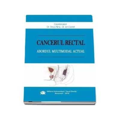 Cancerul rectal. Abordul multimodal actual