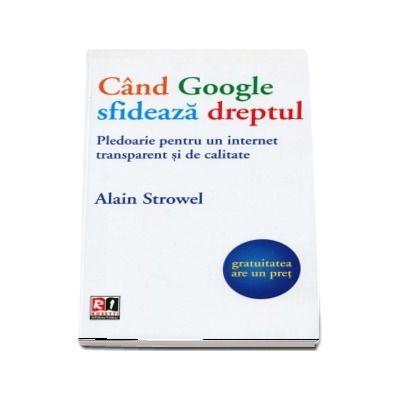 Cand Google sfideaza dreptul