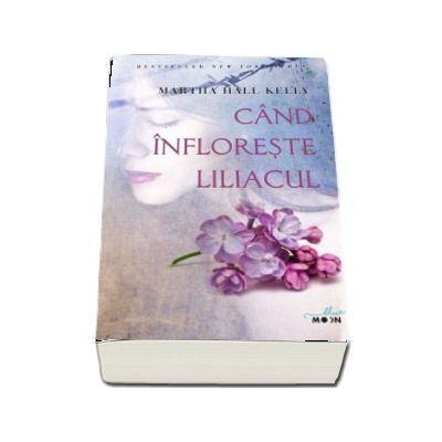 Cand infloreste liliacul - Martha Hall Kelly (Colectia Blue Moon)