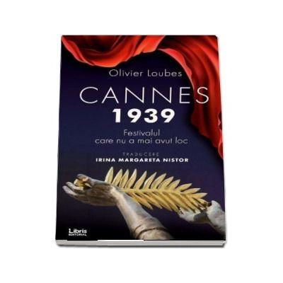 Cannes 1939. Festivalul care nu a mai avut loc