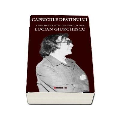 Capriciile destinului - Vera Molea in dialog cu regizorul Lucian Giurchescu (Vera Molea)