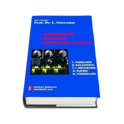 Cardiomiopatii. Miocardite. Insuficienta cardiaca - Sub redactia Prof. Dr. Leonida Gherasim