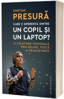 Care e diferenta dintre un copil si un laptop?