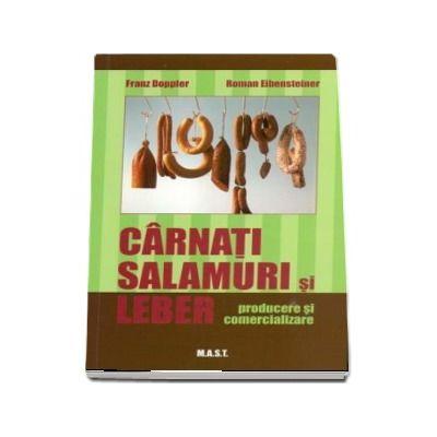 Carnati, Salamuri si Leber. Producere si comercializare