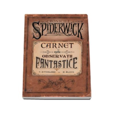 Carnet pentru observatii fantastice - Cronicile Spiderwick