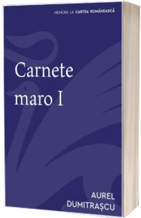 Carnete maro - volumul I