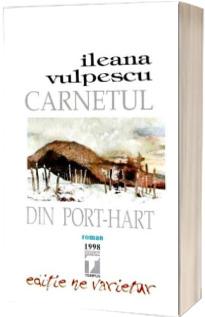 Carnetul din port-hart (Roman). Editie ne varietur