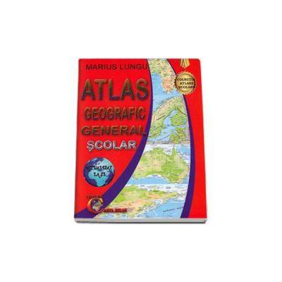 Atlas geografic general scolar. Actualizat la zi (Marius Lungu)
